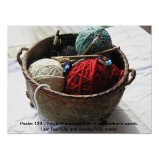 Psalm 139 You Knit Me Together... Poster