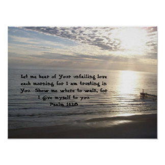 Psalm 143:8 poster
