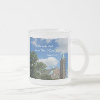 Psalm 145:10 All Thy works shall praise Thee Frosted Glass Coffee Mug