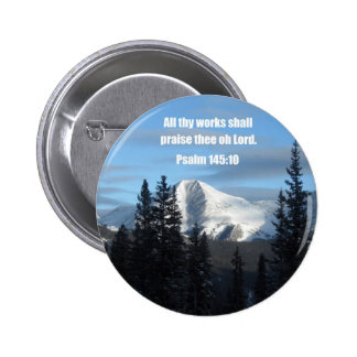 Psalm 145:10 pinback buttons