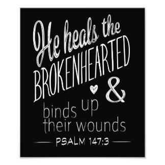 Psalm 147:3 He Heals the Brokenhearted Photo Print
