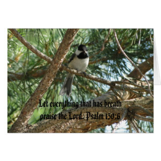 Psalm 150:6, Chicadee, Oriole & Chickens Greeting Card