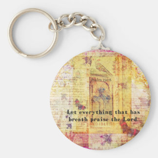 Psalm 150:6 Let everything that has breath praise Keychain