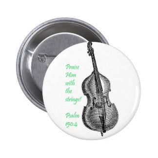 Psalm 150 String Bass Pinback Button