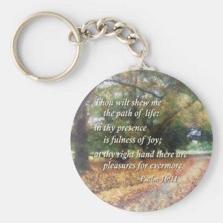 Psalm 16:11 Thou wilt shew me the path Key Chains