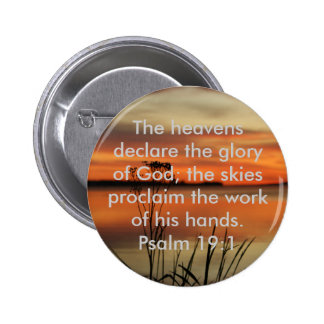 PSALM 19:1 BIBLE SCRIPTURE HEAVENS DECLARE GLORY 2 INCH ROUND BUTTON