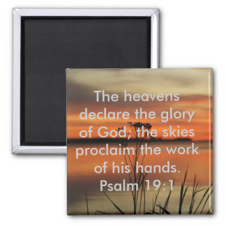 PSALM 19:1 BIBLE SCRIPTURE HEAVENS DECLARE GLORY MAGNET