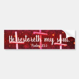 Psalm 23:3 He Restoreth My Soul Bumper Sticker