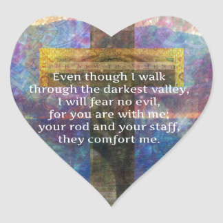 Psalm 23:4 - Even though I walk through... Heart Sticker