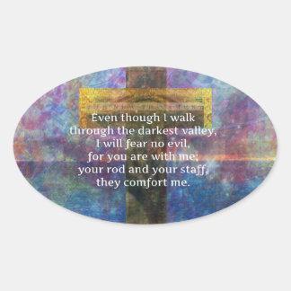Psalm 23:4 - Even though I walk through... Oval Sticker