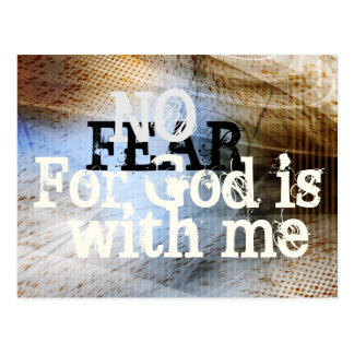 Psalm 23:4 No Fear for God is with Me Postcard