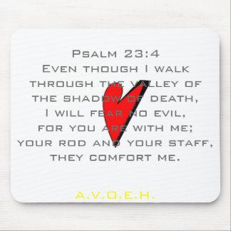 Psalm 23:4Even though I walk thro... Mouse Pad