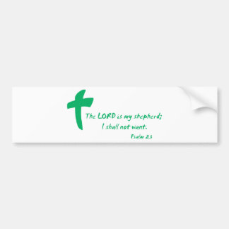 Psalm 23: The Lord is my Shepherd Bumper Sticker