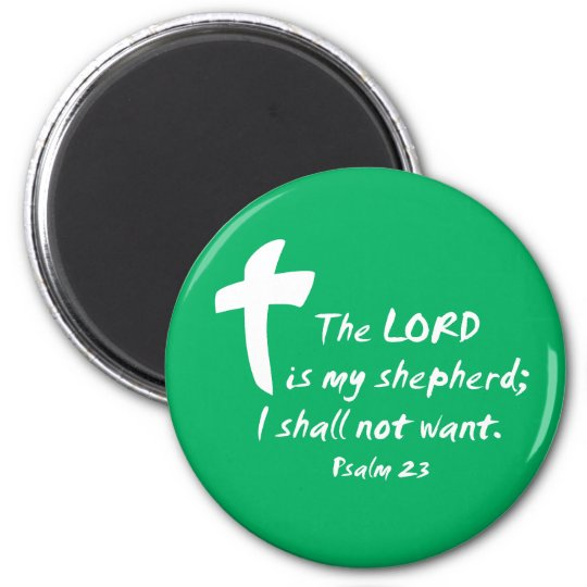 Psalm 23: The Lord is my Shepherd Magnet