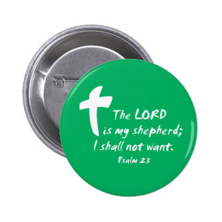Psalm 23: The Lord is my Shepherd Pinback Button