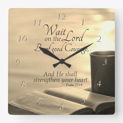 Psalm 27:14 Wait on the Lord, Bible Verse Square Wall Clock