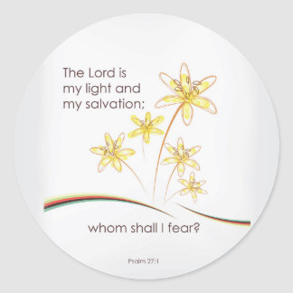 Psalm 27:1 The Lord is my light and my salvation Classic Round Sticker