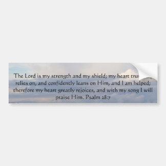 Psalm 28:7  beautiful Bible passage Bumper Sticker