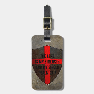 Psalm 28:7 Lord is My Strength & Shield Luggage Tag