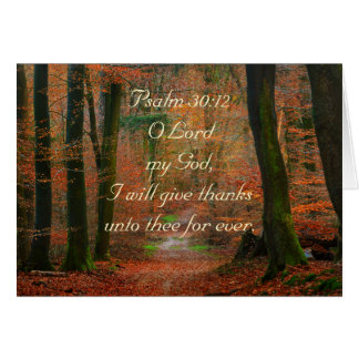 Psalm 30:12 Give Thanks to the Lord Greeting Card
