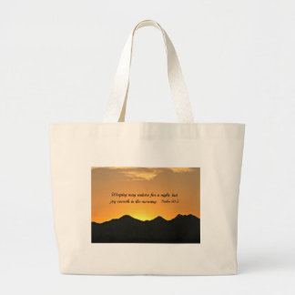 Psalm 30:5 Weeping may endure for a night... Large Tote Bag