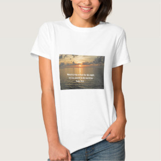 Psalm 30:5 Weeping may endure for a night... Shirt
