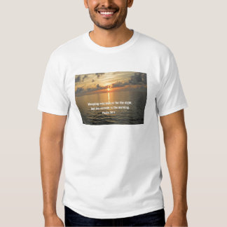 Psalm 30:5 Weeping may endure for a night... T Shirt