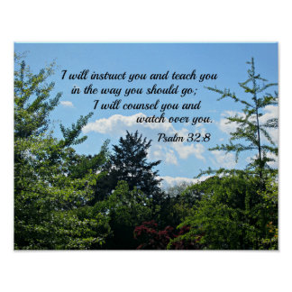 Psalm 32:8 I will instruct you and teach you Poster
