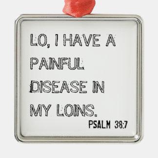 Psalm 38:7 (Ornament) Metal Ornament