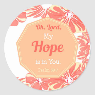 Psalm 39:7 My Hope is in You Classic Round Sticker