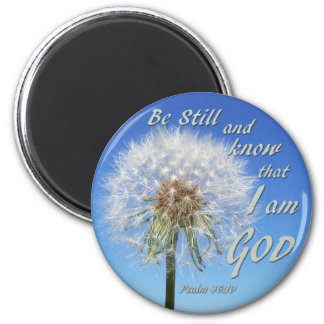 Psalm 46:10 - Be Still and Know 2 Inch Round Magnet
