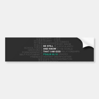 Psalm 46:10 Be Still and Know Car Bumper Sticker