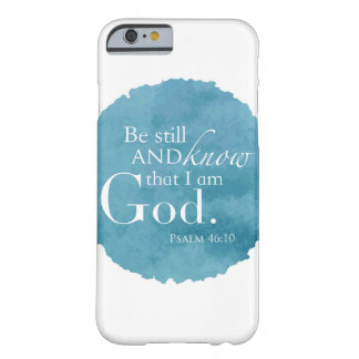 Psalm 46:10 - Be Still and Know - iPhone 6 Case