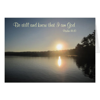 Psalm 46:10 - Be still and know that I am God Card