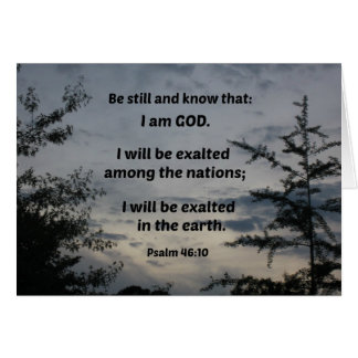 Psalm 46:10 Be still and know that I am God Card