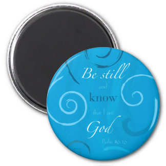 Psalm 46:10 - Be still and know that I am God Refrigerator Magnet