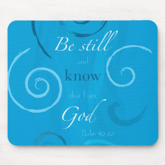 Psalm 46:10 - Be still and know that I am God Mouse Pad