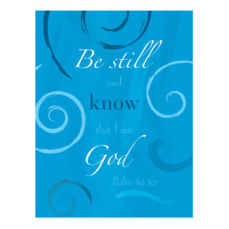 Psalm 46:10 - Be still and know that I am God Post Card