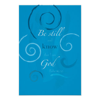 Psalm 46:10 - Be still and know that I am God Poster