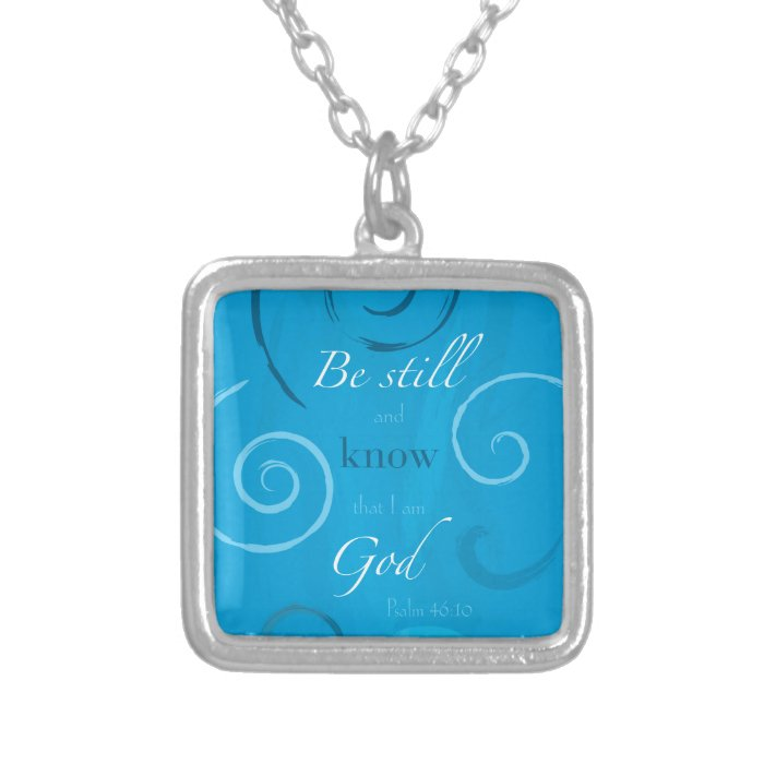 Psalm 46:10 - Be still and know that I am God Silver Plated Necklace