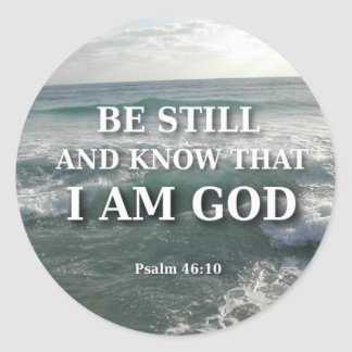 Psalm 46:10 - Be Still Classic Round Sticker
