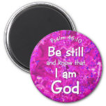 Psalm 46:10 Be Still & Know Pink Bible Verse Quote 2 Inch Round Magnet