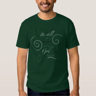 Psalm 46:10 Choose your own color! Customizable T-Shirt