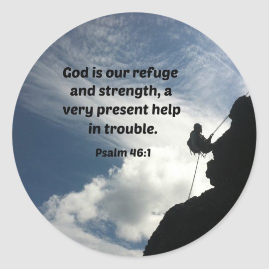 Psalm 46:1 God is our refuge and strength... Classic Round Sticker