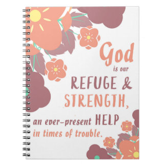 Psalm 46:1 God is our refuge & strength . . . Spiral Notebook