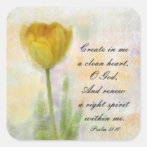 Psalm 5110 Create in me a clean heart O God Square Sticker