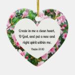 Psalm 51:10 Create in me a clean heart... Ornament