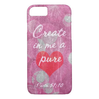 Psalm 51:10 Create In Me A Pure Heart Bible Verse iPhone 7 Case