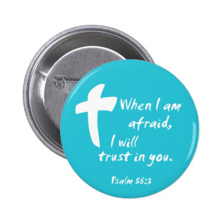 Psalm 56: When I am Afraid I Will Trust in You Pins