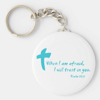 Psalm 56: When I am Afraid I Will Trust in You Key Chains